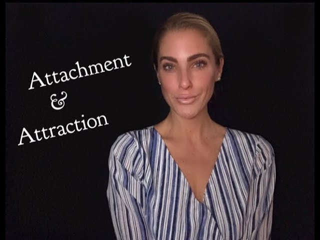 Attachment and Attraction