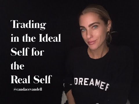 Trading In the IDEAL SELF for the REAL SELF