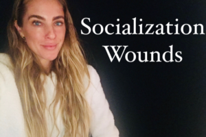 How to Heal Socialization Wounds