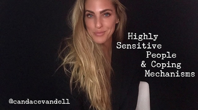 Highly Sensitive People & Coping Mechanisms
