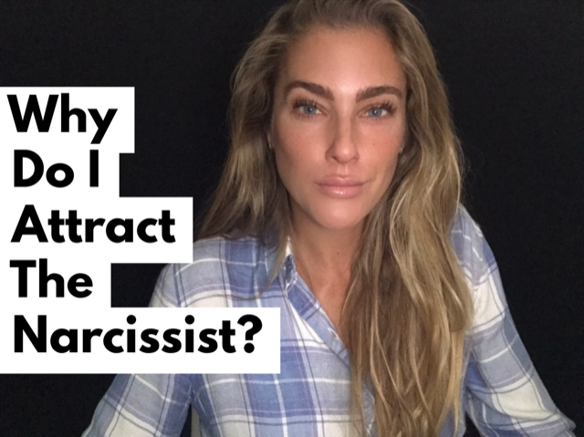 Why Do I Attract the Narcissist?