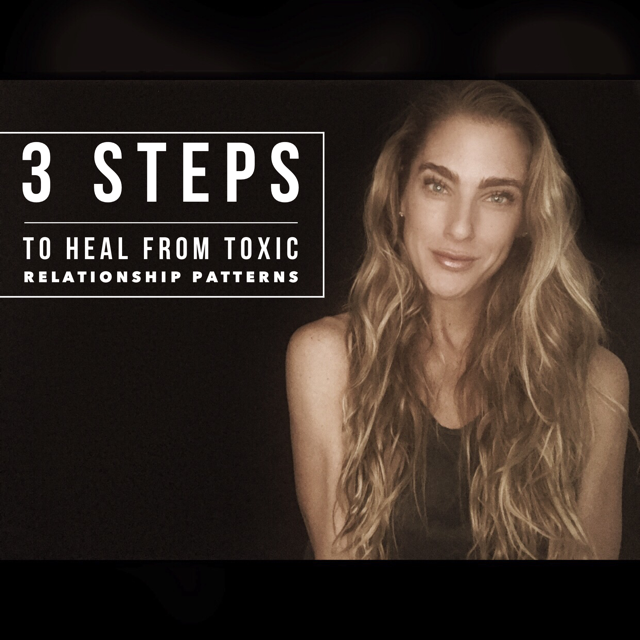 3 Steps to HEAL From Toxic Relationship Patterns